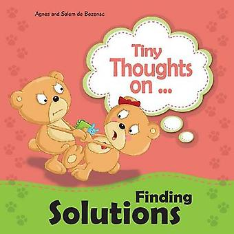 Tiny Thoughts on Finding Solutions Sister wants my toys. How can I work this out by de Bezenac & Agnes