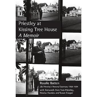 Priestley at Kissing Tree House - A Memoir by Rosalie Batten - 9781912