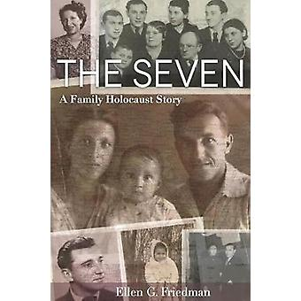 The Seven - Una storia familiare dell'Olocausto di Ellen G. Friedman - 9780814344