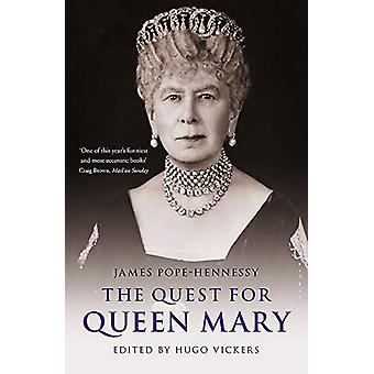 The Quest for Queen Mary by James Pope-Hennessy - 9781529330625 Book