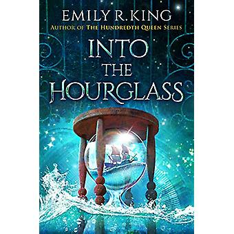 Into the Hourglass by Emily R. King - 9781542092258 Book