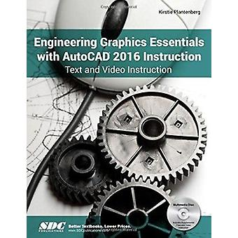 Engineering Graphics Essentials With AutoCAD 2016 Instruction by Plan
