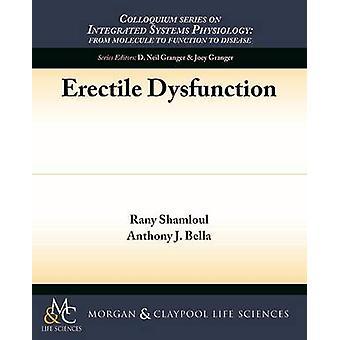 Erectile Dysfunction by Rany Shamloul - Anthony J. Bella - 9781615046