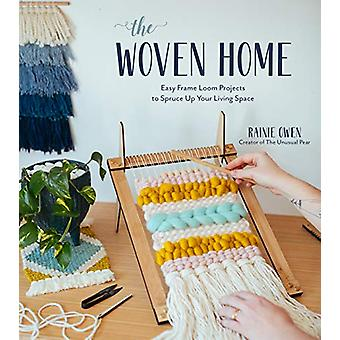 The Woven Home - Easy Frame Loom Projects to Spruce Up Your Living Spa