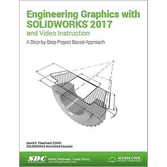 Engineering Graphics with Solidworks 2017 (Including Unique Access Co