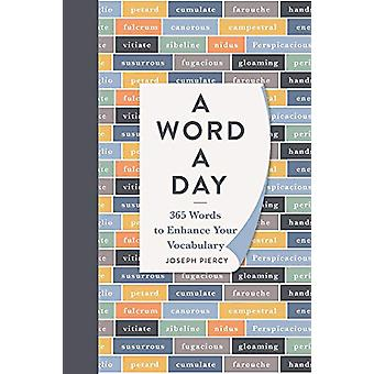 A Word a Day - 365 Words to Augment Your Vocabulary by Joseph Piercy -