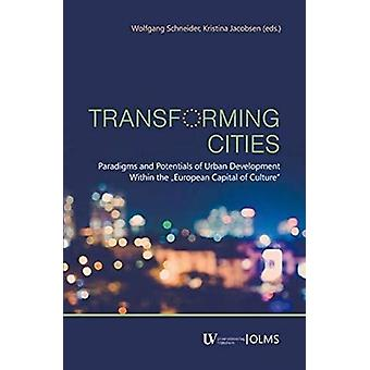 Transforming Cities - Paradigms and Potentials of Urban Development Wi
