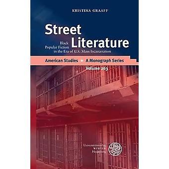 Street Literature - Black Popular Fiction in the Era of U.S. Mass Inca