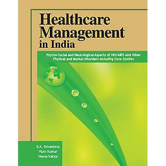 Healthcare Management in India - Psycho-Social & Neurological Aspects