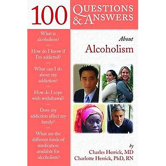100 Questions  &  Answers About Alcoholism by Charles N. Herrick
