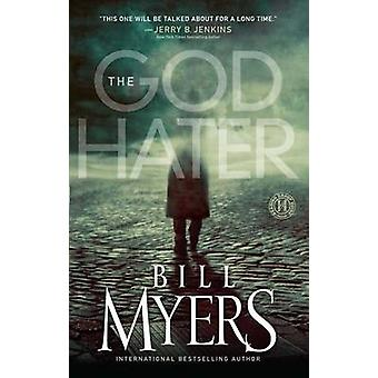 The God Hater - A Novel by Bill Myers - 9781439153260 Book