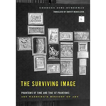 The Surviving Image - Phantoms of Time and Time of Phantoms - Aby Warbu