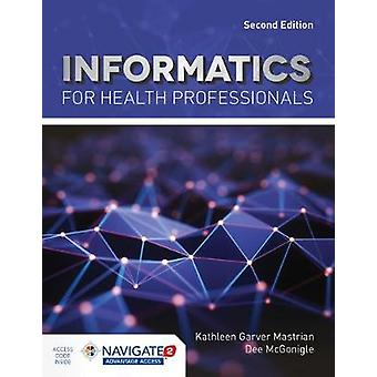 Informatics For Health Professionals by Kathleen Mastrian - 978128418