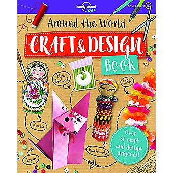 Around the World Craft and Design Book de Lonely Planet Kids - 978178