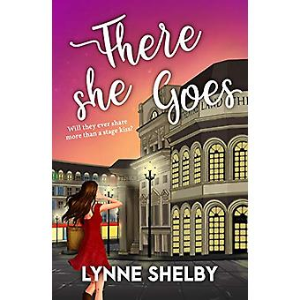 There She Goes - The Theatreland Series de Lynne Shelby - 9781786156555