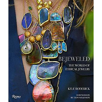 Bejeweled - The World of Ethical Jewelry by Kyle Roderick - 9780847865