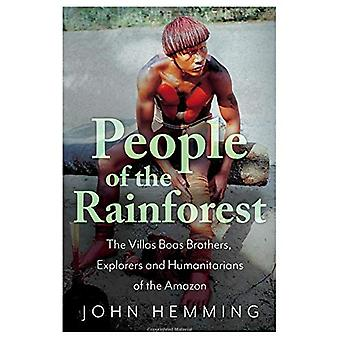 People of the Rainforest - The Villas Boas Brothers - Explorers and Hu