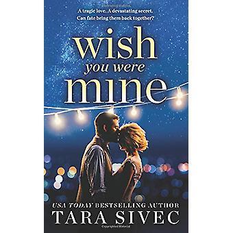 Wish You Were Mine - sydän-wrenching tarina ensimmäinen rakastaa ja sec