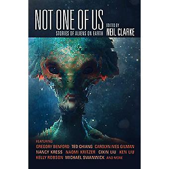 Not One of Us - Stories of Aliens on Earth by Neil Clarke - 9781597809