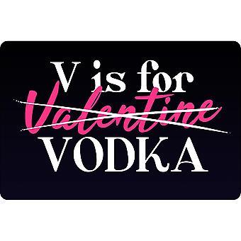 Grindstore V Is For Vodka Anti-Valentines Plaque