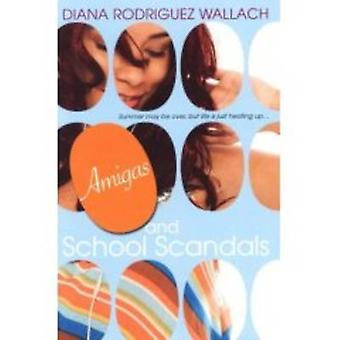 Amigas and School Scandals by Diana Rodriguez Wallach - 9780758225559