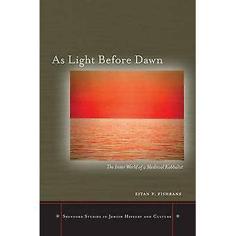 Som Ljus före gryningen - Den inre världen av en medeltida kabbalist av Eita