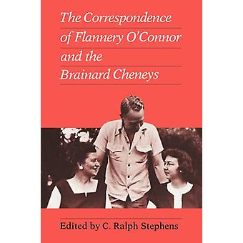 Correspondence of Flannery O'Connor and the Brainard Cheneys by C. Ra