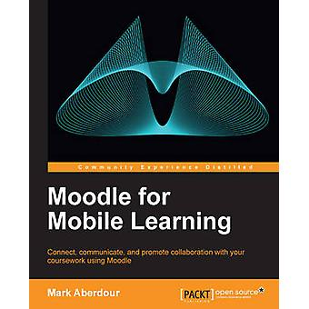 Moodle for Mobile Learning by Mark Aberdour - 9781782164388 Book