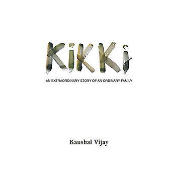 Kikki by Kaushal Vijay - 9789352011902 Book