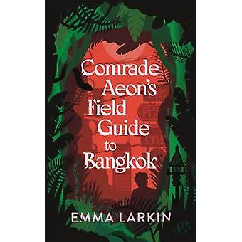 Comrade Aeon's Field Guide to Bangkok