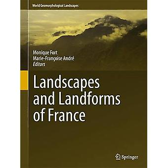 Landscapes and Landforms of France by MarieFrancoise Andre Monique Fort
