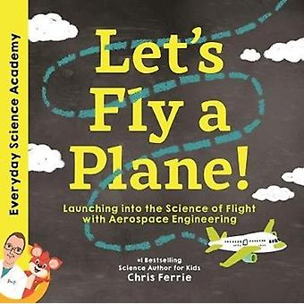 Lets Fly a Plane by Chris Ferrie
