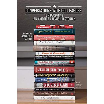 Conversations with Colleagues - On Becoming an American Jewish Histori