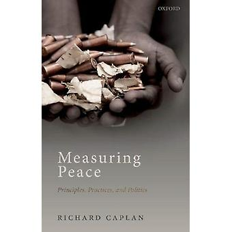 Measuring Peace by Caplan & Richard Professor of International Relations & Professor of International Relations & University of Oxford