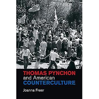 Thomas Pynchon and American Counterculture (Cambridge Studies in American Literature and Culture)