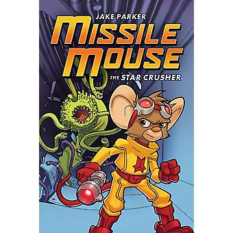 Missile Mouse 1 Star Crusher by Jake Parker