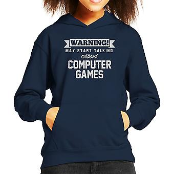Warning May Start Talking About Computer Games Kid's Hooded Sweatshirt