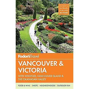 Fodors Vancouver & Victoria av Fodor's - 9780147546807 bok