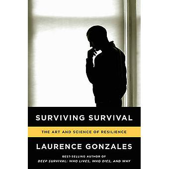 Surviving Survival - The Art and Science of Resilience by Laurence Gon
