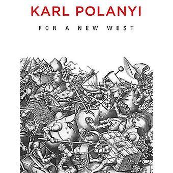Für eine neue West - Essays - 1919-1958 von Karl Polanyi - 9780745684444 Bo