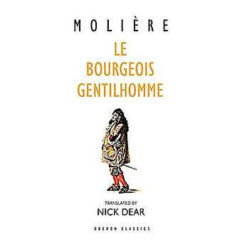 Le Bourgeois Gentilhomme (ny udgave) af Moliere - Nick Dear - 97809