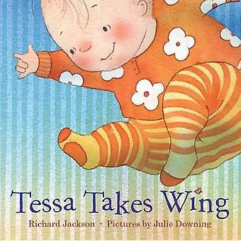 Tessa Takes Wing by Richard Jackson - 9781626724396 Book