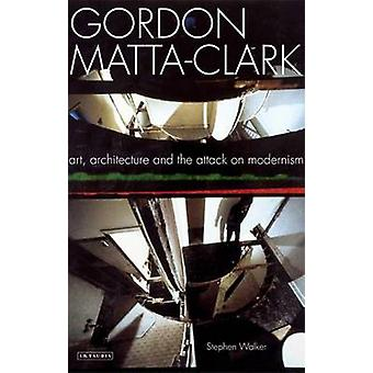 Gordon Matta-Clark - taide - arkkitehtuuri ja modernismin hyökkäys