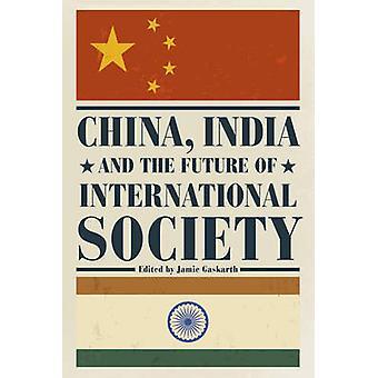China - India and the Future of International Society by Jamie Gaskar