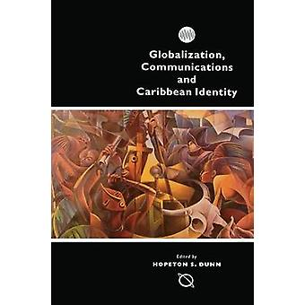Globalisation - Communication and Caribbean Identity by Hopeton S. Du