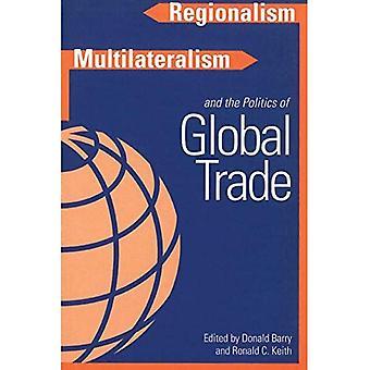 Regionalism, multilateralism och politik av globala handeln