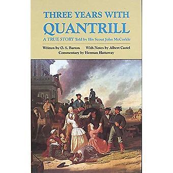 Drei Jahre mit Quantrill: eine wahre Geschichte (Westgrenze Bibliothek)