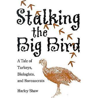 De grote vogel stalking: een verhaal van kalkoenen, biologen en bureaucraten