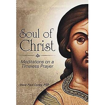 Soul of Christ: Meditations on a Timeless Prayer