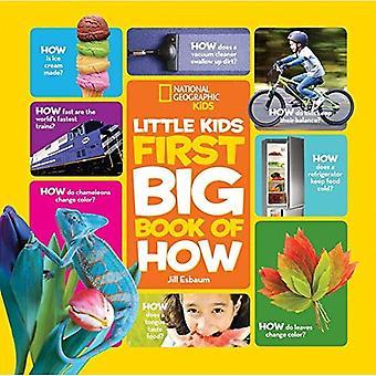 Petits enfants première Big Book of How (National Geographic petits enfants premiers grands livres)